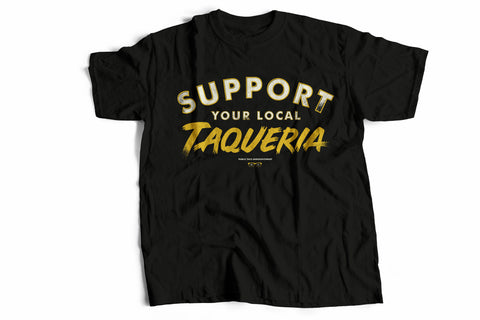 Support Your Local Taqueria