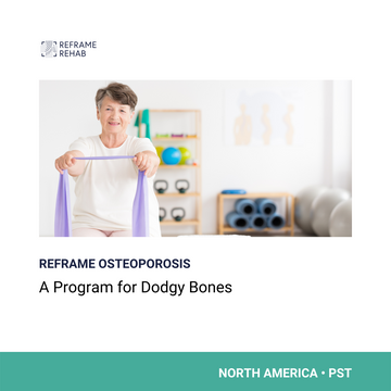 Reframe Osteoporosis: A Program for Dodgy Bones (North America - EST)