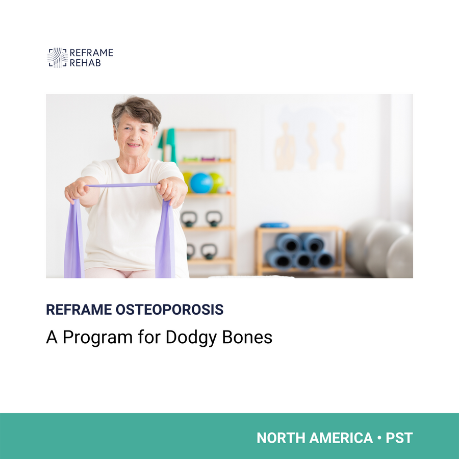 Reframe Osteoporosis: A Program for Dodgy Bones (North America - PST)