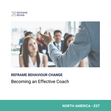 Reframe Behaviour Change: Becoming an Effective Coach (North America - EST)