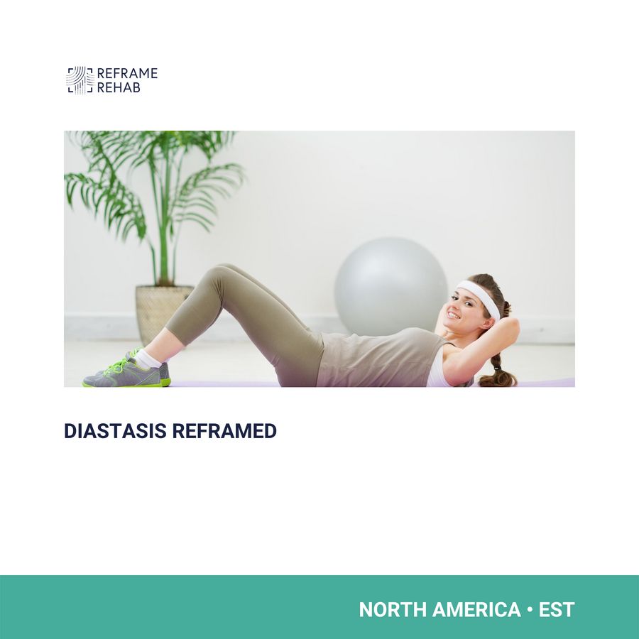 Diastasis Reframed (North America)