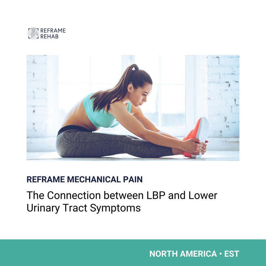 Reframe Mechanical Pain: The Connection Between LBP and Lower Urinary Tract Symptoms (North America • EST - January 21)