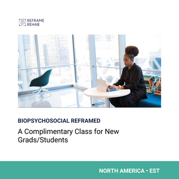 Biopsychosocial Reframed: A Complimentary Class for New Grads/Students (North America - EST - May 6)