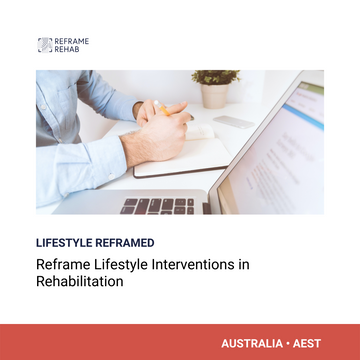Reframe Lifestyle Interventions in Rehabilitation (Australia - AEST)