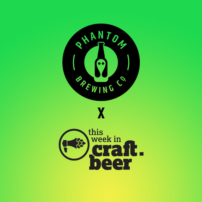 Phantom & Friends 5.0 featuring This Week In Craft Beer!
