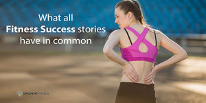 What all fitness success stories have in common