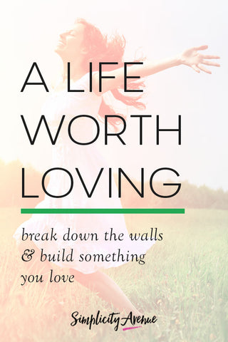 Do you love your life? If not, it's time to break down the walls and build something you love!
