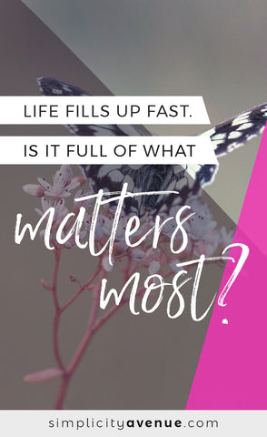 Regardless of your schedule, circumstances, or responsibilities, life fills up fast. And the things that matter most will get as much time as we give them.