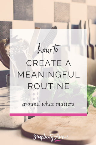 5 simple steps for creating a routine around what matters most #dailyroutine #morningroutine #priorities #intentionalliving