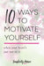 10 ways to motivate yourself when your heart's just not in it... but you want to live a brave, beautiful life anyway. #personalmotivation #lackingmotivation #simplicityavenue