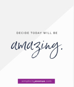 Decide today will be amazing. Click to read the full article for more ways to start loving your mornings.