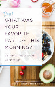 Savor the simple things: Day 1. A journal prompt and mini-challenge to help you wake up with joy.