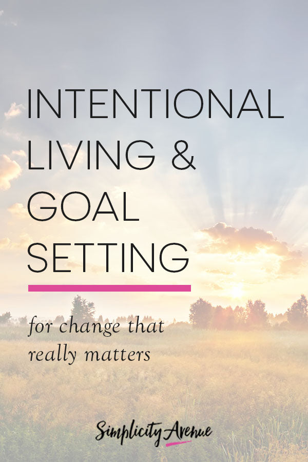 Intentional living and goal setting for change that really matters starts with your heart... and answering these five questions.