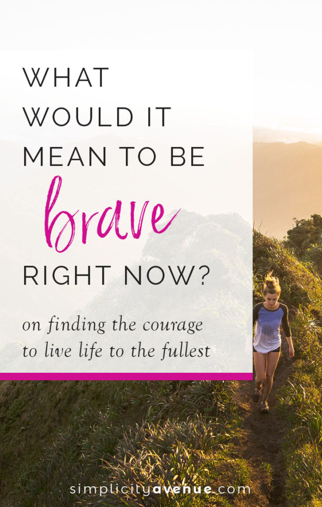 What's your next courageous step forward to living life to the fullest? Here's 4 ways you and I can have more happiness, adventure, and a life lived with no regrets.
