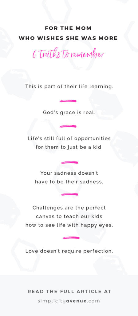 For the mom who wishes she was more. Six truths to remember... Find the full article on simplicityavenue.com