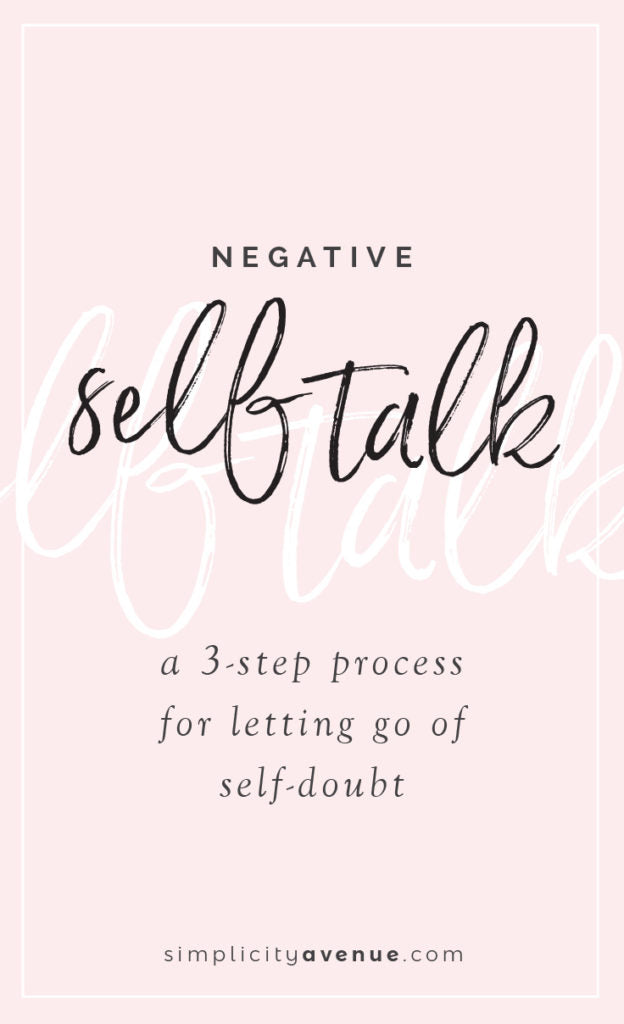 Stop negative self talk and start believing in yourself again with these 3 simple (yet effective) steps.