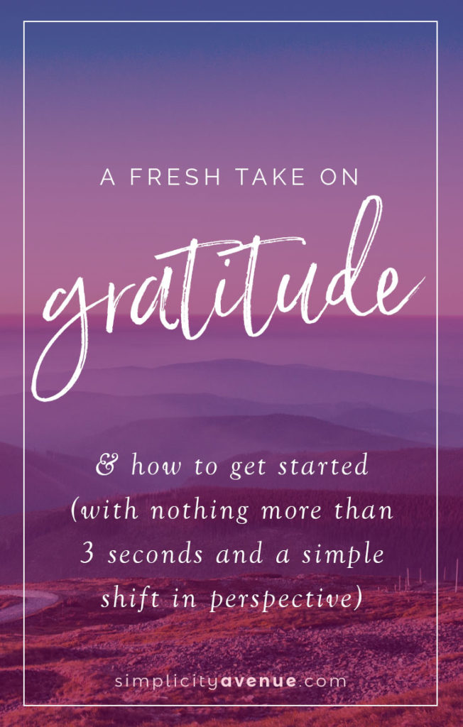Shift your perspective and live a happy life with this fresh take on gratitude. (Hint: it's about so much more than just finding things to be grateful for.)