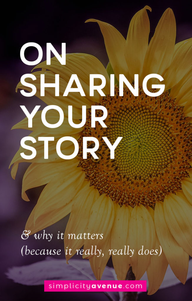 Your story matters and might just be what changes someone else's for the better.