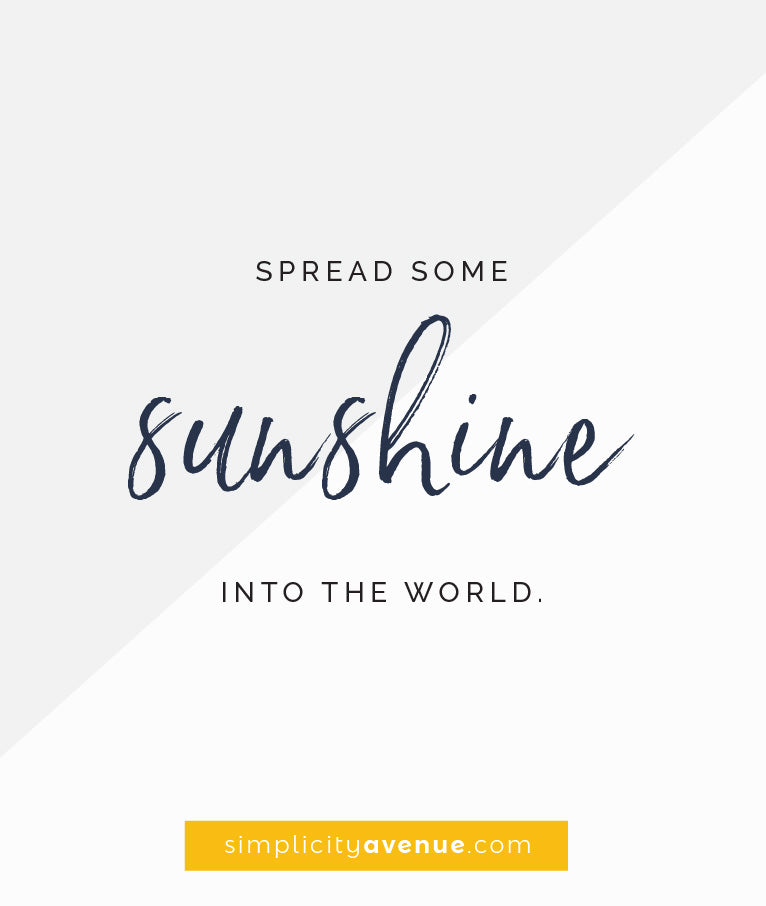 Spread some sunshine into the world!