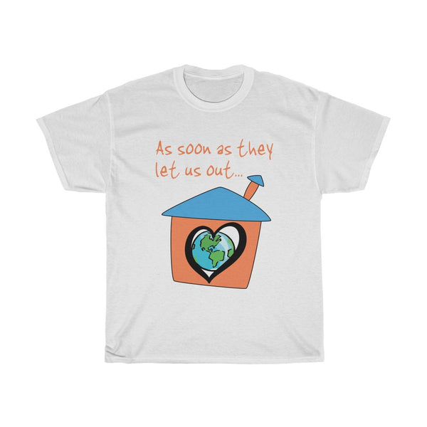 As soon as... Unisex T-Shirt