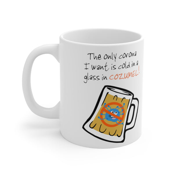 The only corona I want - Mug