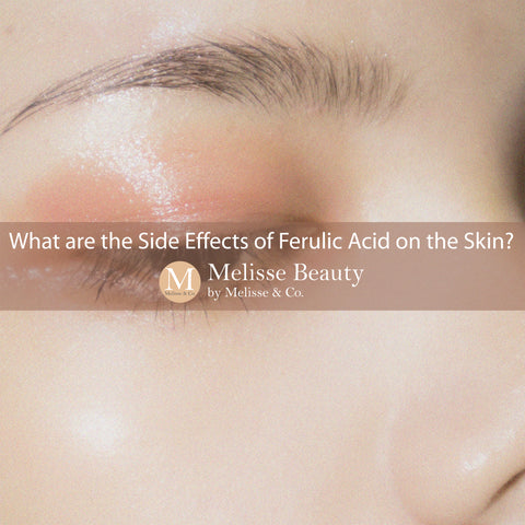 What are the Side Effects of Ferulic Acid on the Skin?