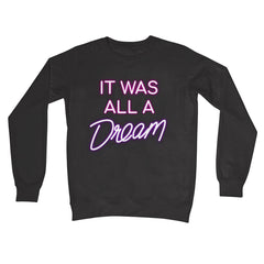 IT WAS ALL A DREAM  Crew Neck Sweatshirt