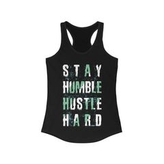 Stay Humble Hustle Hard Racerback Tank Top Tee
