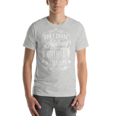 DON'T CHASE ANYTHING MENS TSHIRT