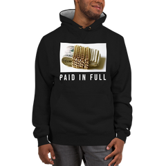 PAID IN FULL CHAMPION HOODIE