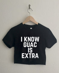 I know Guac is Extra Short Sleeve Cropped T Shirt