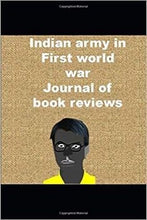 Load image into Gallery viewer, Which #indian #race #ethnicity  and #religion fought #First #World #War #books #military #indianarmy #Pakistanarmy