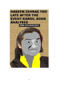 NASEEM ZEHRAS TOO LATE AFTER THE EVENT KARGIL BOOK ANALYSED