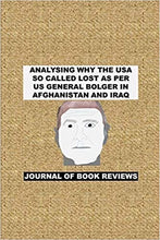 Load image into Gallery viewer, ‪ANALYSING WHY THE USA SO CALLED LOST AS PER US GENERAL #BOLGER IN  #AFGHANISTAN.
