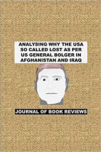 ‪ANALYSING WHY THE USA SO CALLED LOST AS PER US GENERAL #BOLGER IN  #AFGHANISTAN.