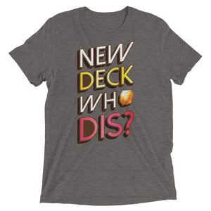 New Deck Who Dis Keyforge Tri-Blend T-Shirt