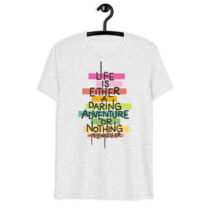 Life is a Daring Adventure Tri-Blend T-Shirt