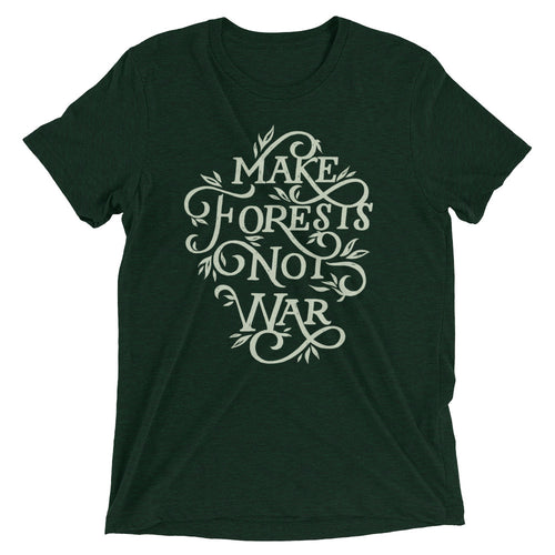 Make Forests Not War Tri-Blend T-Shirt