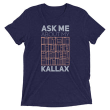 Load image into Gallery viewer, Ask Me About My Kallax Tri-Blend T-Shirt