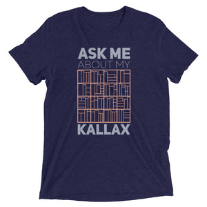 Ask Me About My Kallax Tri-Blend T-Shirt