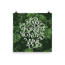 Load image into Gallery viewer, Make Forests Not War Poster