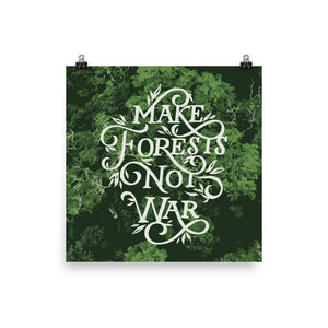 Make Forests Not War Poster
