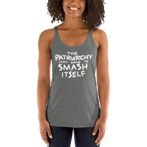 The Patriarchy Isn't Going to Smash Itself Tri-Blend Racerback Tank