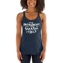 Load image into Gallery viewer, The Patriarchy Isn't Going to Smash Itself Tri-Blend Racerback Tank
