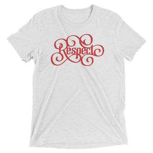 Respect Red Tri-Blend T-Shirt