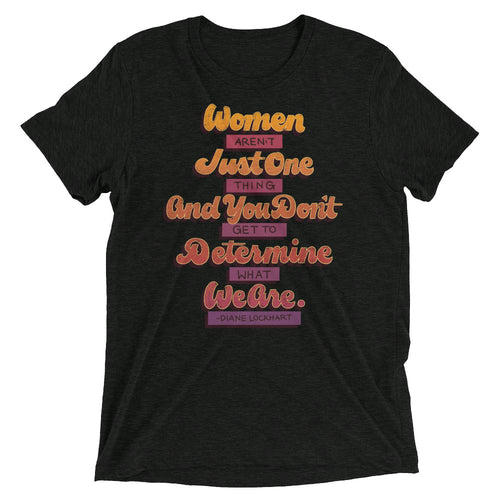 Women Aren't Just One Thing Unisex Tri-Blend T-Shirt