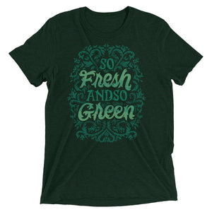 Fresh and So Green Unisex Tri-Blend T-Shirt