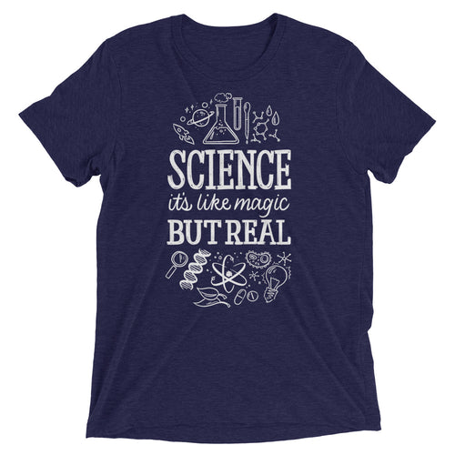 Science: Magic but Real Unisex Tri-Blend T-Shirt