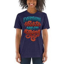Load image into Gallery viewer, Everything Hurts and I'm Dying Unisex Tri-Blend T-Shirt