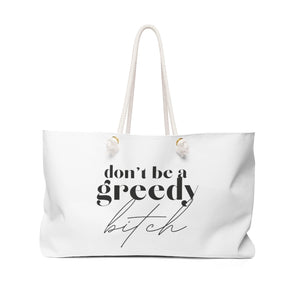 Don't Be a Greedy Bit*h package tote Bag - xo, Rachel
